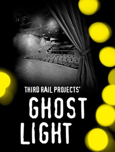 Third Rail Projects' Ghost Light
