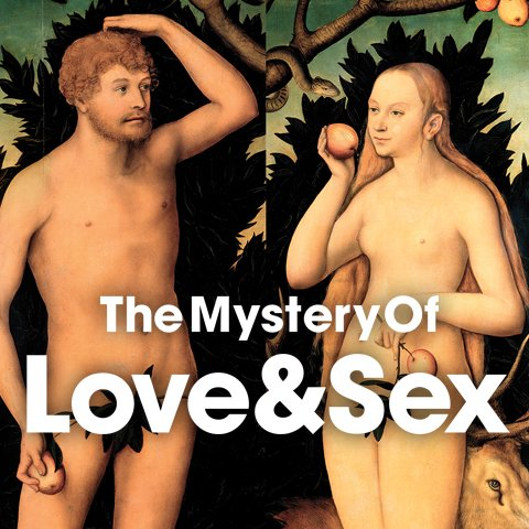 The Mystery of Love & Sex