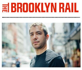 The Brooklyn Rail: Unraveling Realities with Christopher Chen